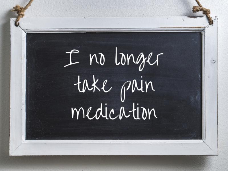 I no longer take pain medication