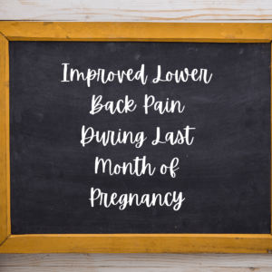 Improved Lower Back Pain During Last Month of Pregnancy