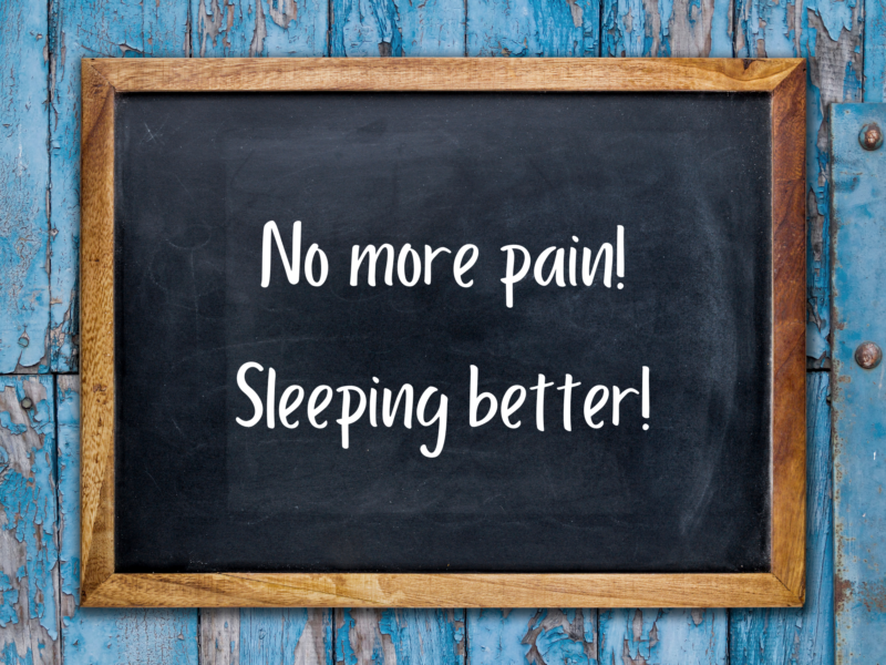 No More Pain and Sleeping Better